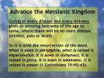 advance the messianic kingdom173