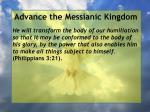 advance the messianic kingdom174