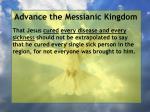 advance the messianic kingdom176