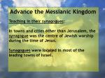 advance the messianic kingdom177