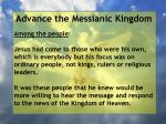 advance the messianic kingdom179