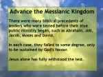 advance the messianic kingdom18