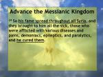advance the messianic kingdom180