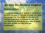 advance the messianic kingdom19