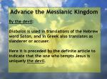 advance the messianic kingdom21