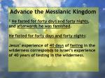 advance the messianic kingdom25