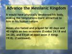 advance the messianic kingdom28
