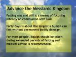 advance the messianic kingdom29