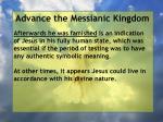 advance the messianic kingdom30