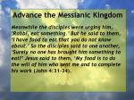 advance the messianic kingdom31