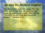 advance the messianic kingdom34