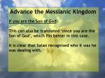 advance the messianic kingdom37