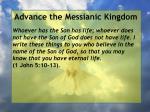advance the messianic kingdom39