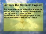 advance the messianic kingdom4