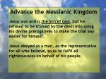 advance the messianic kingdom40
