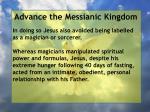 advance the messianic kingdom42