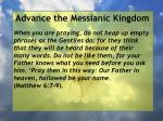 advance the messianic kingdom43