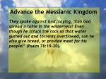 advance the messianic kingdom45