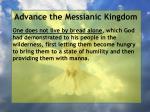 advance the messianic kingdom50