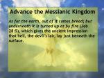 advance the messianic kingdom51