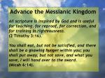 advance the messianic kingdom54