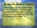 advance the messianic kingdom55
