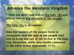 advance the messianic kingdom58