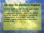 advance the messianic kingdom59