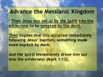 advance the messianic kingdom6