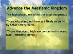 advance the messianic kingdom63