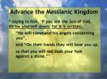 advance the messianic kingdom64