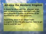 advance the messianic kingdom66