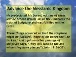 advance the messianic kingdom69