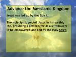 advance the messianic kingdom7