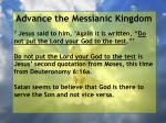 advance the messianic kingdom71