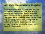 advance the messianic kingdom72