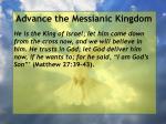 advance the messianic kingdom73