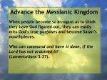 advance the messianic kingdom75