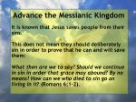 advance the messianic kingdom77