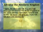 advance the messianic kingdom78