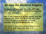 advance the messianic kingdom83