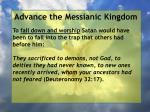 advance the messianic kingdom86