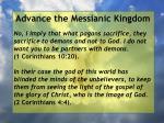 advance the messianic kingdom88