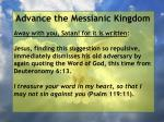 advance the messianic kingdom91