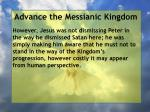 advance the messianic kingdom93