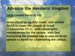 advance the messianic kingdom94