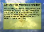 advance the messianic kingdom96