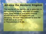 advance the messianic kingdom99