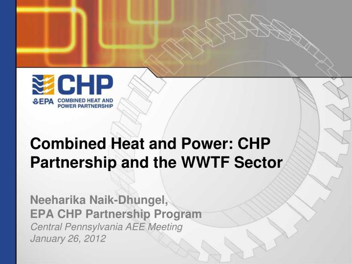 combined heat and power chp partnership and the wwtf sector n.