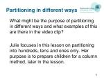 partitioning in different ways